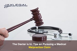 The Doctor is In Tips on Pursuing a Medical Malpractice Claim
